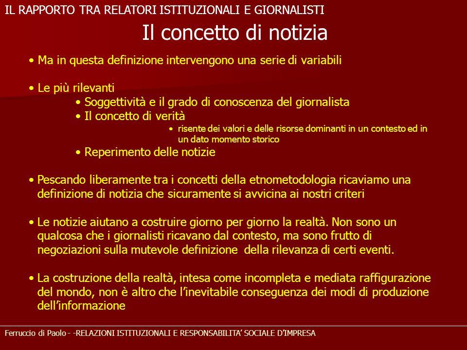 Ferruccio di Paolo - -RELAZIONI ISTITUZIONALI E RESPONSABILITA SOCIALE DIMPRESA Il concetto di notizia Ma in questa definizione intervengono una serie