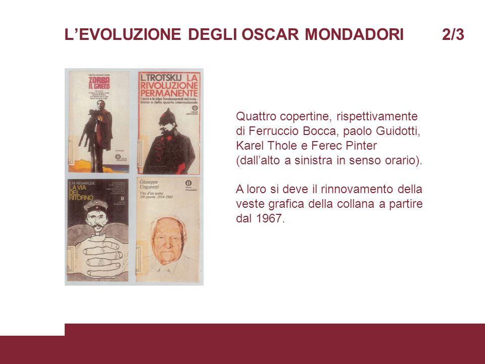 LEVOLUZIONE DEGLI OSCAR MONDADORI 2/3 05/06/2008Scienze della ComunicazionePagina 5 Quattro copertine, rispettivamente di Ferruccio Bocca, paolo Guido