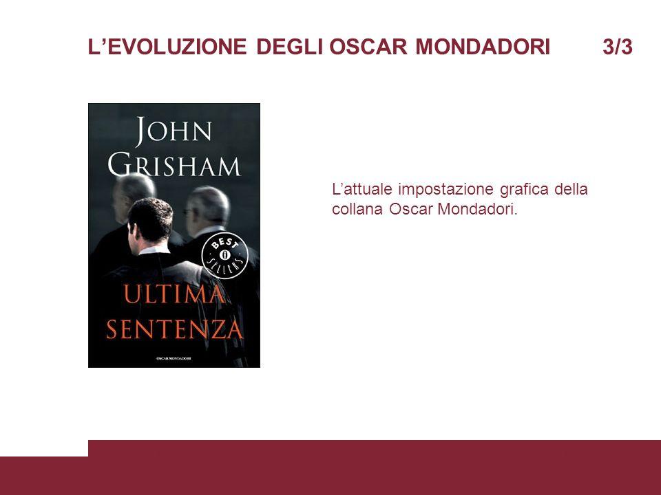 LEVOLUZIONE DEGLI OSCAR MONDADORI 3/3 05/06/2008Scienze della ComunicazionePagina 6 Lattuale impostazione grafica della collana Oscar Mondadori.