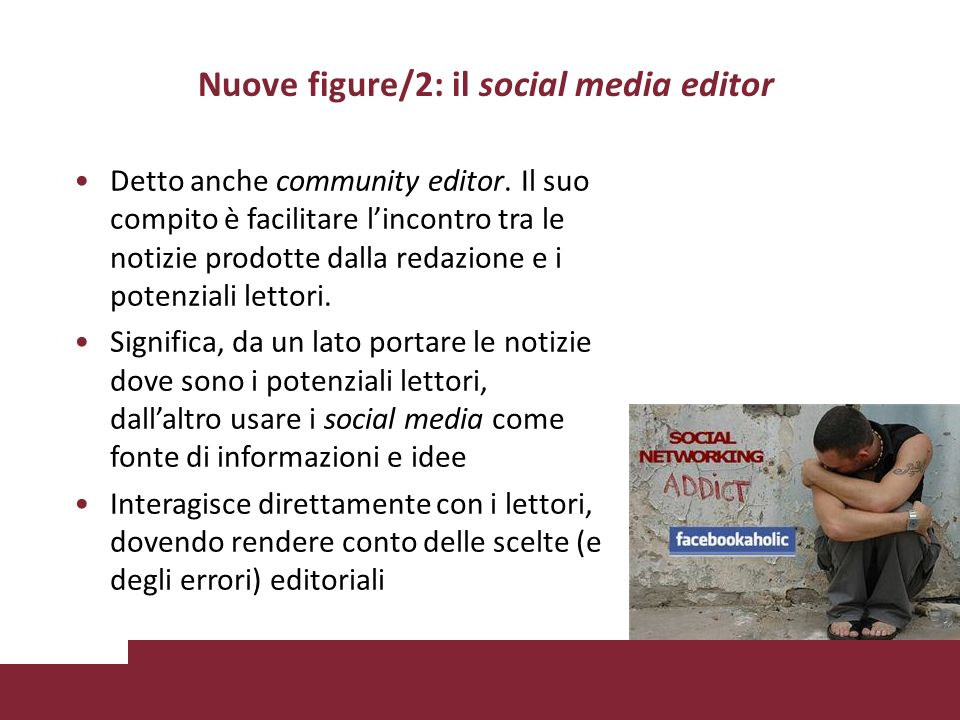 Nuove figure/2: il social media editor Detto anche community editor.