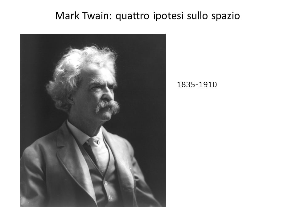 Mark Twain: quattro ipotesi sullo spazio 1835-1910