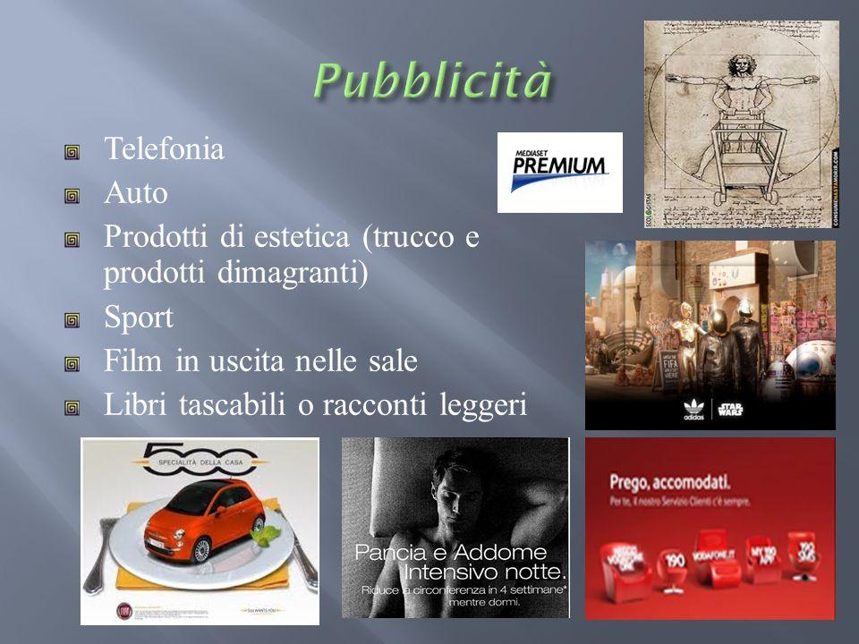 Telefonia Auto Prodotti di estetica (trucco e prodotti dimagranti) Sport Film in uscita nelle sale Libri tascabili o racconti leggeri