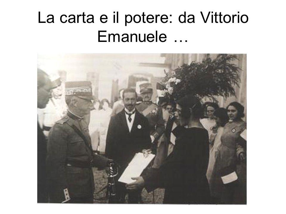 La carta e il potere: da Vittorio Emanuele …