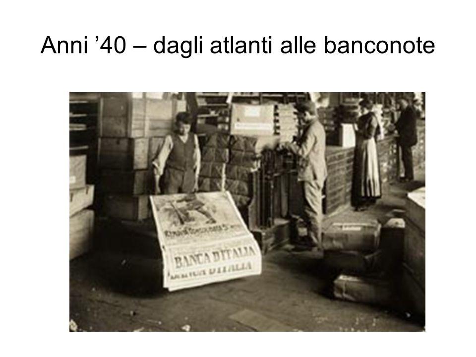 Anni 40 – dagli atlanti alle banconote