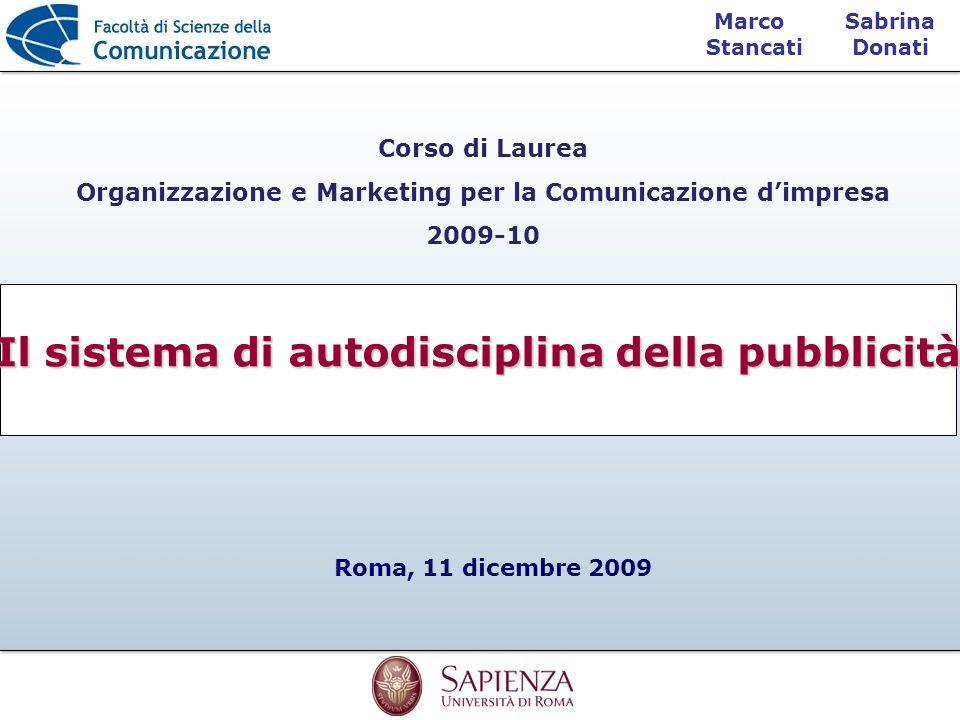 Sabrina Donati Marco Stancati Corso di Laurea Organizzazione e Marketing per la Comunicazione dimpresa 2009-10 Il sistema di autodisciplina della pubb
