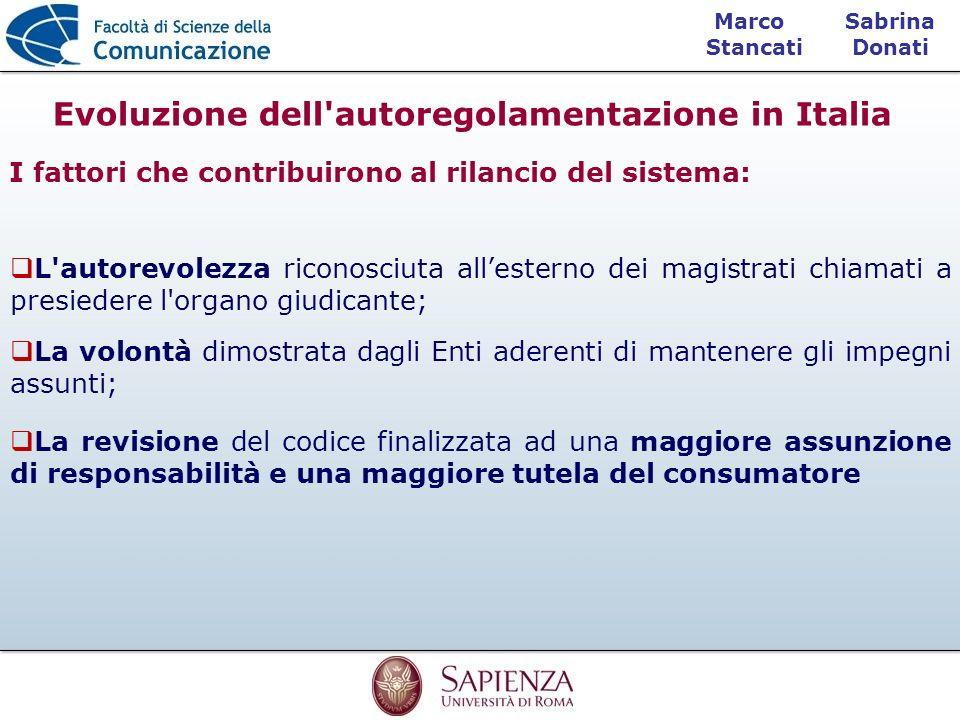 Sabrina Donati Marco Stancati I fattori che contribuirono al rilancio del sistema: Evoluzione dell'autoregolamentazione in Italia L'autorevolezza rico