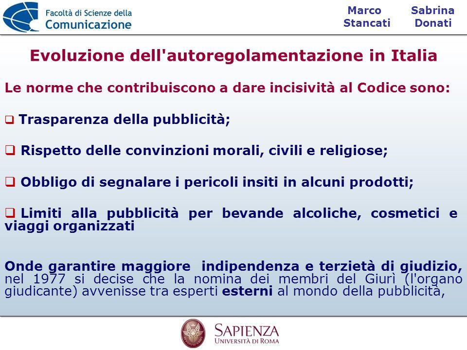 Sabrina Donati Marco Stancati Le norme che contribuiscono a dare incisività al Codice sono: Trasparenza della pubblicità; Rispetto delle convinzioni m
