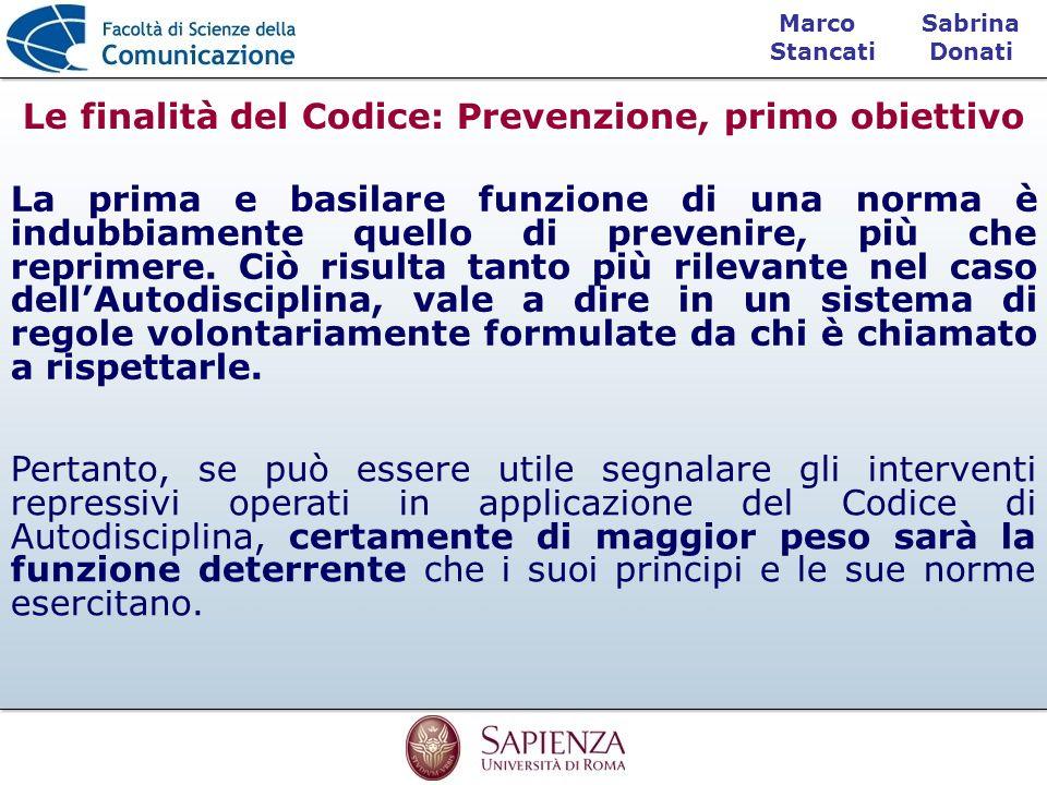 Sabrina Donati Marco Stancati La prima e basilare funzione di una norma è indubbiamente quello di prevenire, più che reprimere. Ciò risulta tanto più