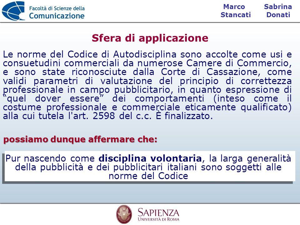 Sabrina Donati Marco Stancati Sfera di applicazione Le norme del Codice di Autodisciplina sono accolte come usi e consuetudini commerciali da numerose
