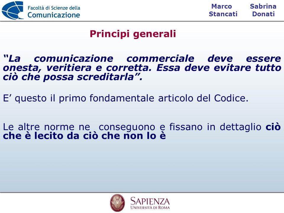 Sabrina Donati Marco Stancati La comunicazione commerciale deve essere onesta, veritiera e corretta. Essa deve evitare tutto ciò che possa screditarla