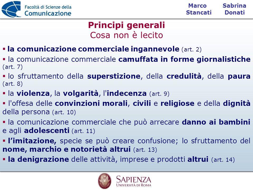 Sabrina Donati Marco Stancati Principi generali Cosa non è lecito la comunicazione commerciale ingannevole (art. 2) la comunicazione commerciale camuf