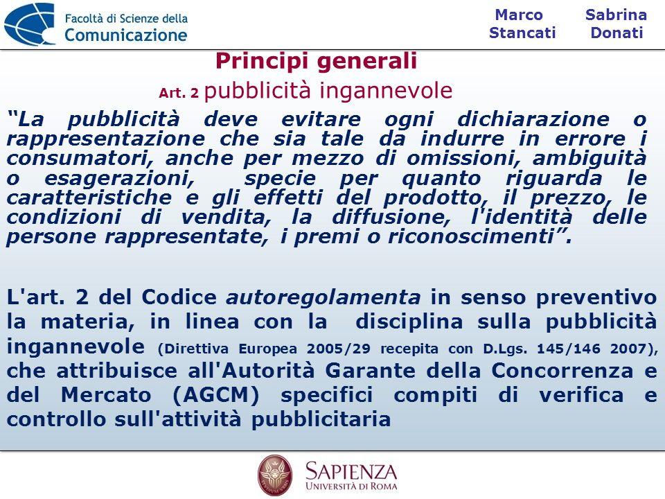 Sabrina Donati Marco Stancati Principi generali La pubblicità deve evitare ogni dichiarazione o rappresentazione che sia tale da indurre in errore i c