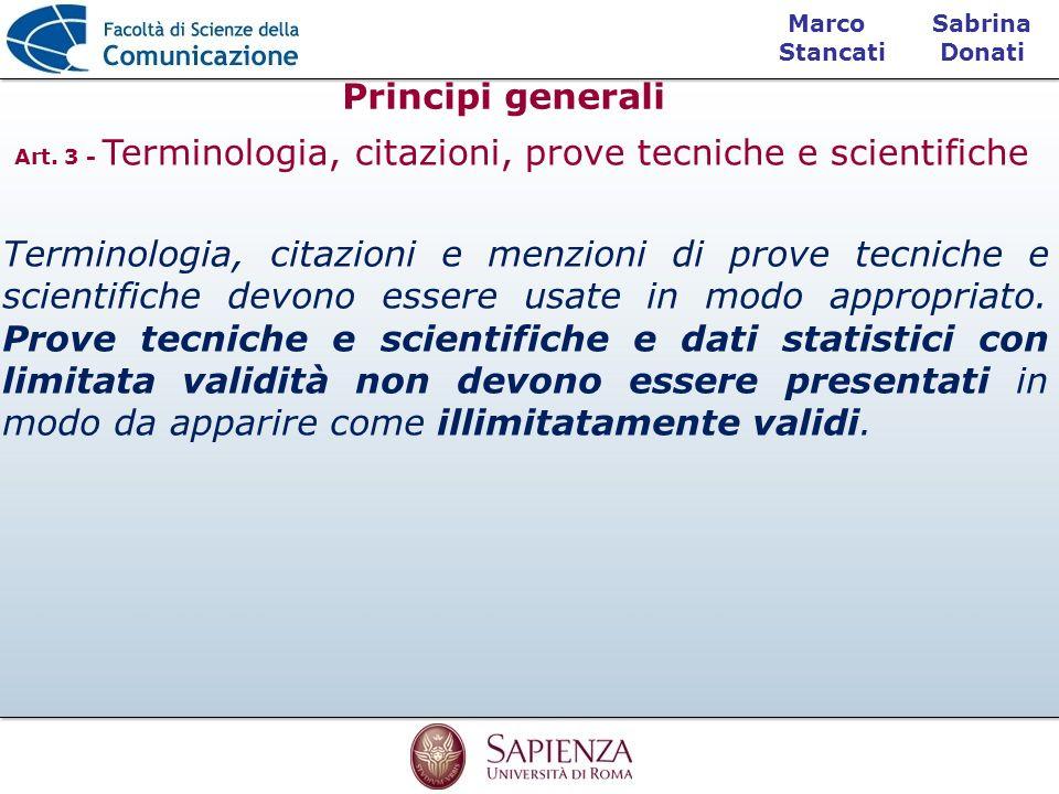 Sabrina Donati Marco Stancati Principi generali Terminologia, citazioni e menzioni di prove tecniche e scientifiche devono essere usate in modo approp