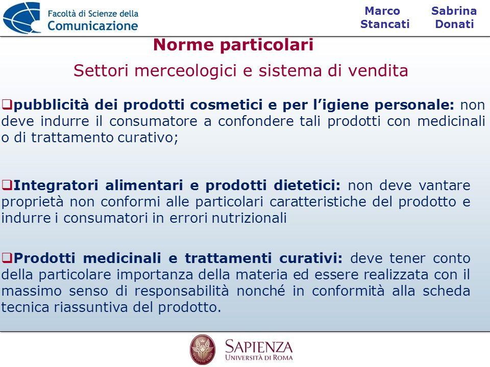 Sabrina Donati Marco Stancati Norme particolari pubblicità dei prodotti cosmetici e per ligiene personale: non deve indurre il consumatore a confonder