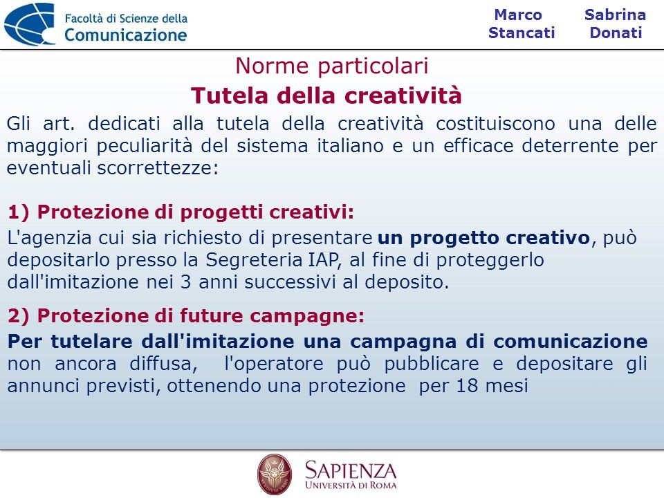 Sabrina Donati Marco Stancati Norme particolari Tutela della creatività Gli art. dedicati alla tutela della creatività costituiscono una delle maggior