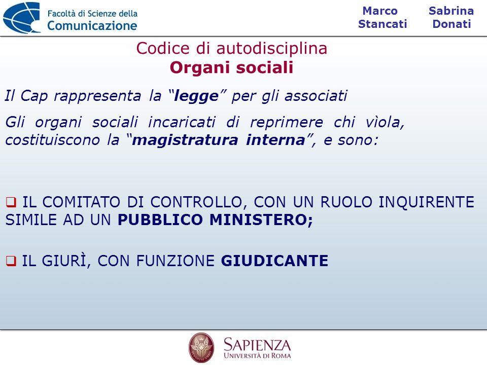Sabrina Donati Marco Stancati Il Cap rappresenta la legge per gli associati Codice di autodisciplina Organi sociali IL COMITATO DI CONTROLLO, CON UN R