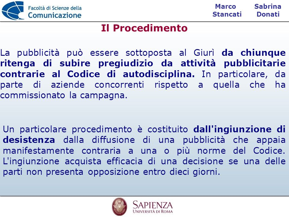Sabrina Donati Marco Stancati Il Procedimento Un particolare procedimento è costituito dall'ingiunzione di desistenza dalla diffusione di una pubblici