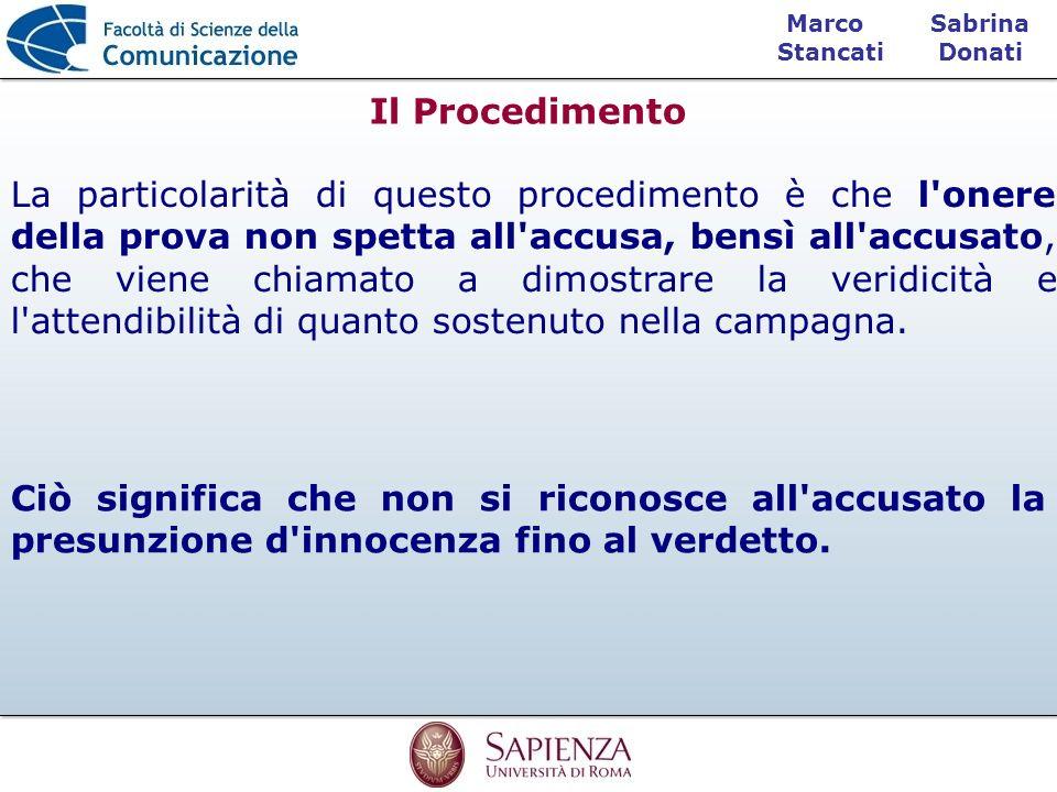Sabrina Donati Marco Stancati Il Procedimento Ciò significa che non si riconosce all'accusato la presunzione d'innocenza fino al verdetto. La particol