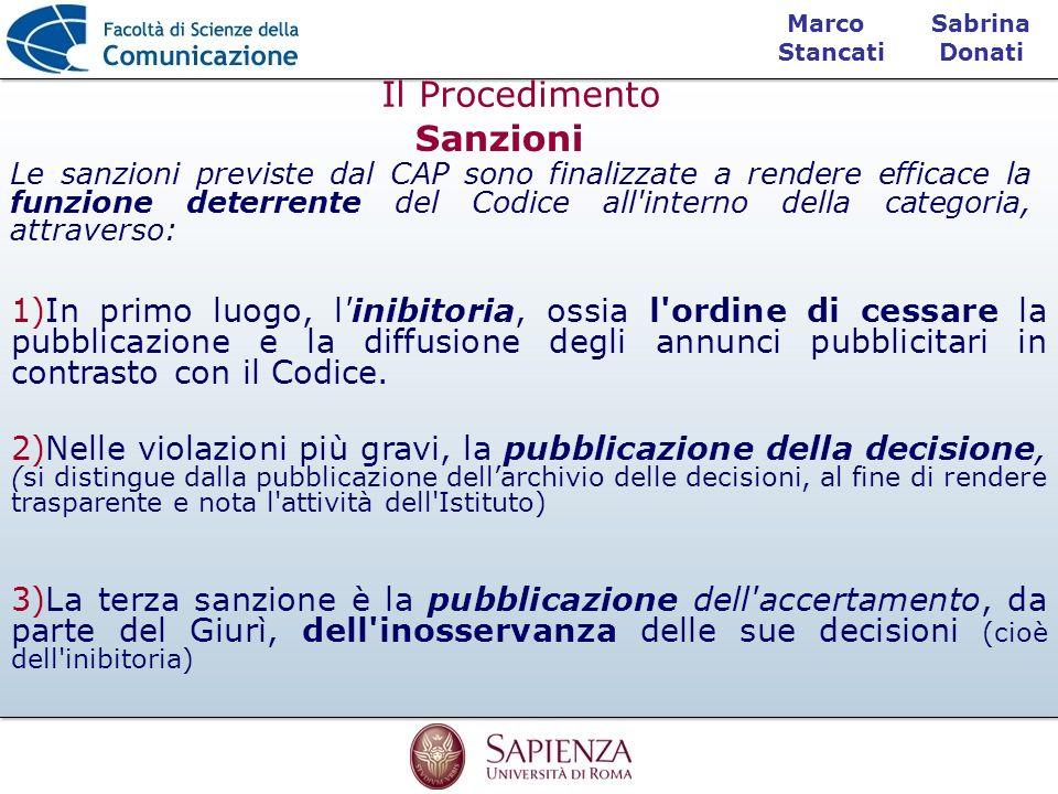 Sabrina Donati Marco Stancati Le sanzioni previste dal CAP sono finalizzate a rendere efficace la funzione deterrente del Codice all'interno della cat