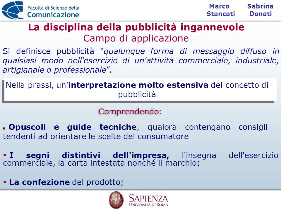 Sabrina Donati Marco Stancati Si definisce pubblicità qualunque forma di messaggio diffuso in qualsiasi modo nell'esercizio di un'attività commerciale