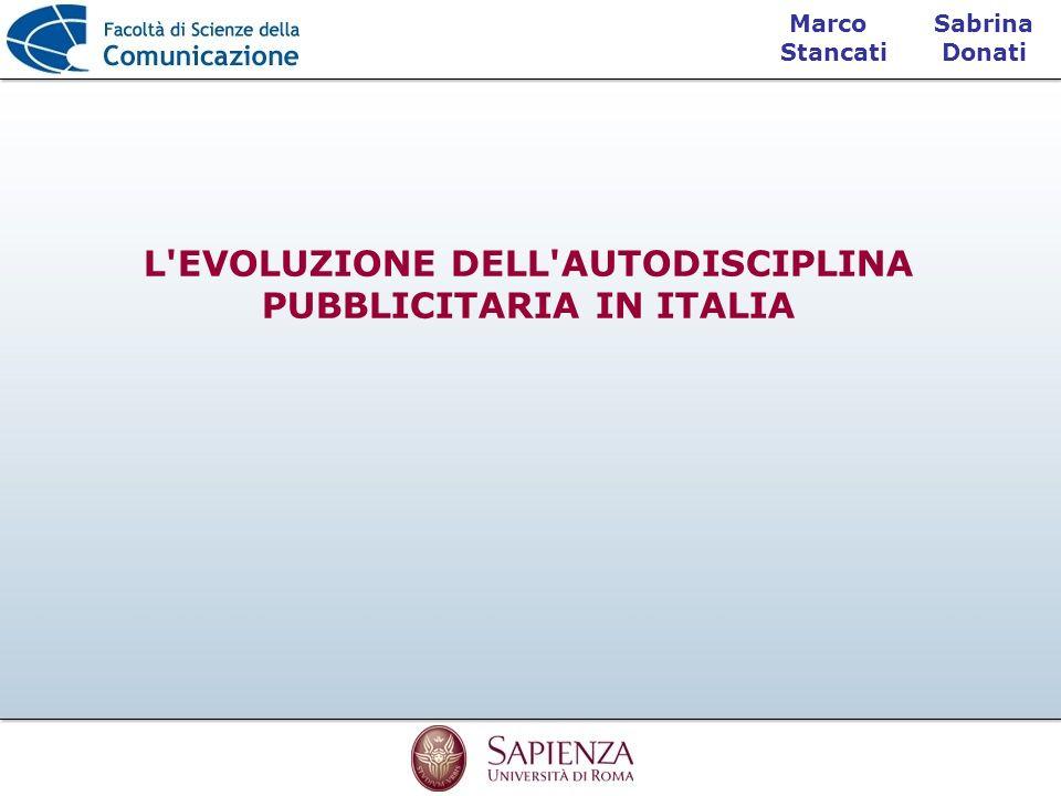 Sabrina Donati Marco Stancati L'EVOLUZIONE DELL'AUTODISCIPLINA PUBBLICITARIA IN ITALIA