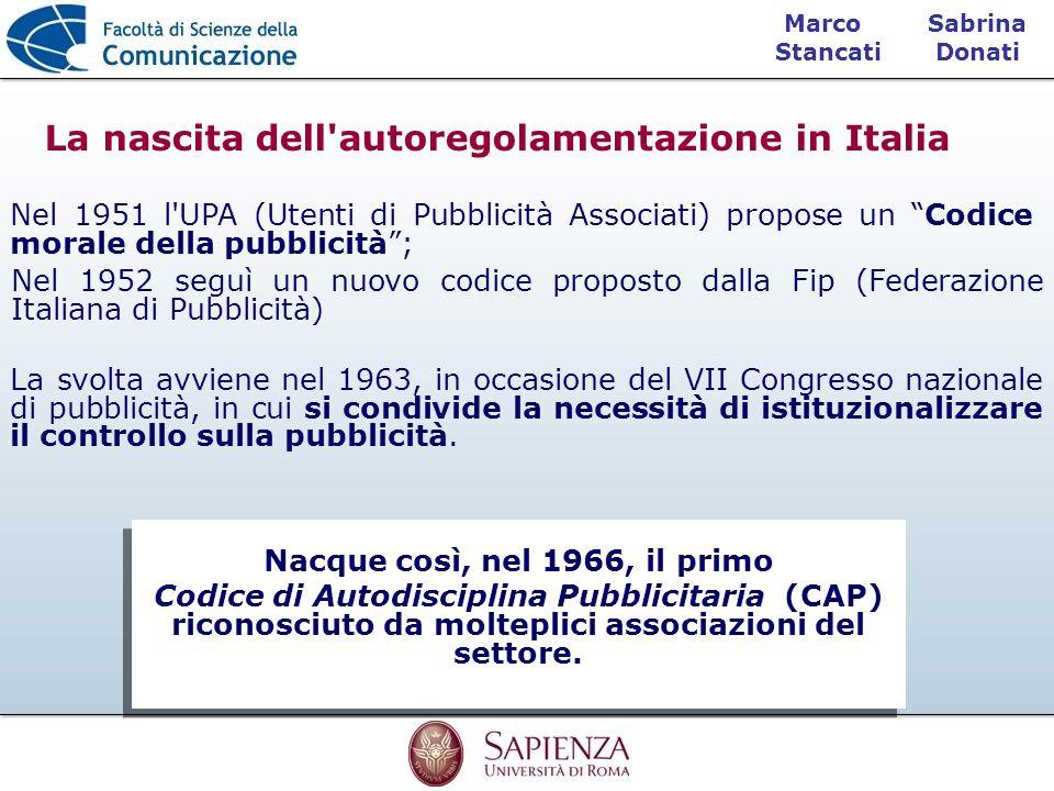 Sabrina Donati Marco Stancati La nascita dell'autoregolamentazione in Italia Nel 1951 l'UPA (Utenti di Pubblicità Associati) propose un Codice morale