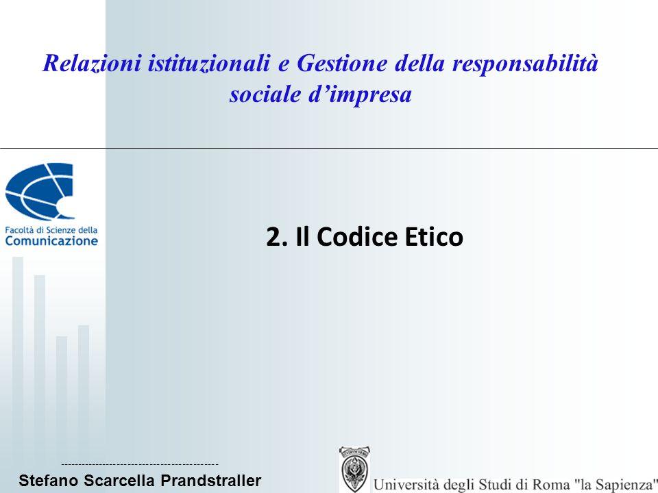 ____________________________ Stefano Scarcella Prandstraller Relazioni istituzionali e Gestione della responsabilità sociale dimpresa La metodologia di realizzazione 4) adeguamento dellorganizzazione aziendale, delle procedure, delle politiche imprenditoriali con riferimento ai principi etici del Codice.