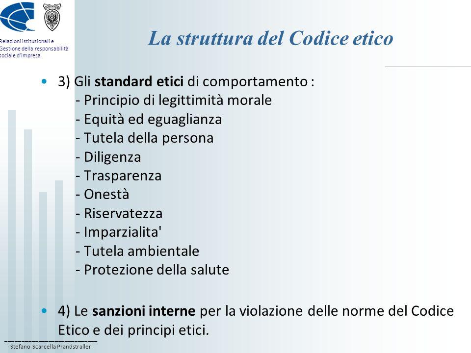 ____________________________ Stefano Scarcella Prandstraller Relazioni istituzionali e Gestione della responsabilità sociale dimpresa La struttura del