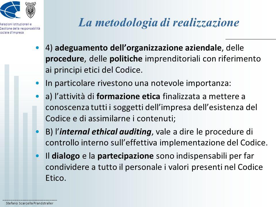 ____________________________ Stefano Scarcella Prandstraller Relazioni istituzionali e Gestione della responsabilità sociale dimpresa La metodologia d