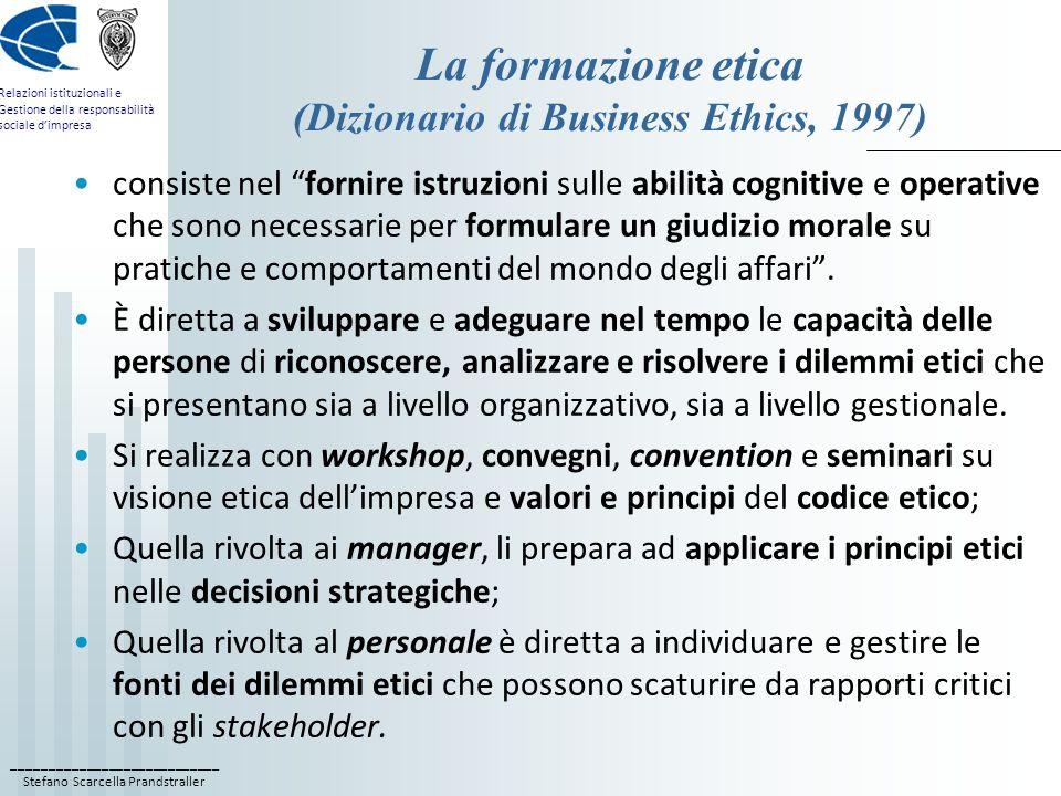 ____________________________ Stefano Scarcella Prandstraller Relazioni istituzionali e Gestione della responsabilità sociale dimpresa La formazione et