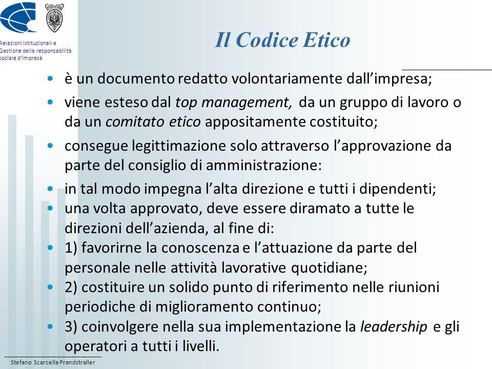 ____________________________ Stefano Scarcella Prandstraller Relazioni istituzionali e Gestione della responsabilità sociale dimpresa Il Codice Etico