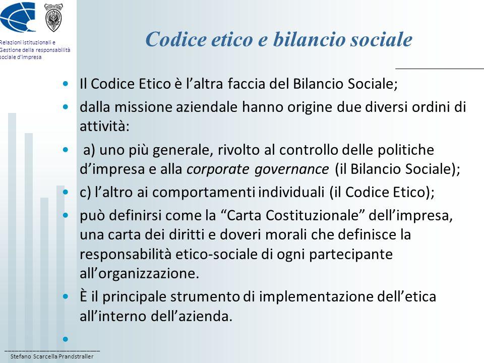 ____________________________ Stefano Scarcella Prandstraller Relazioni istituzionali e Gestione della responsabilità sociale dimpresa Codice etico e b