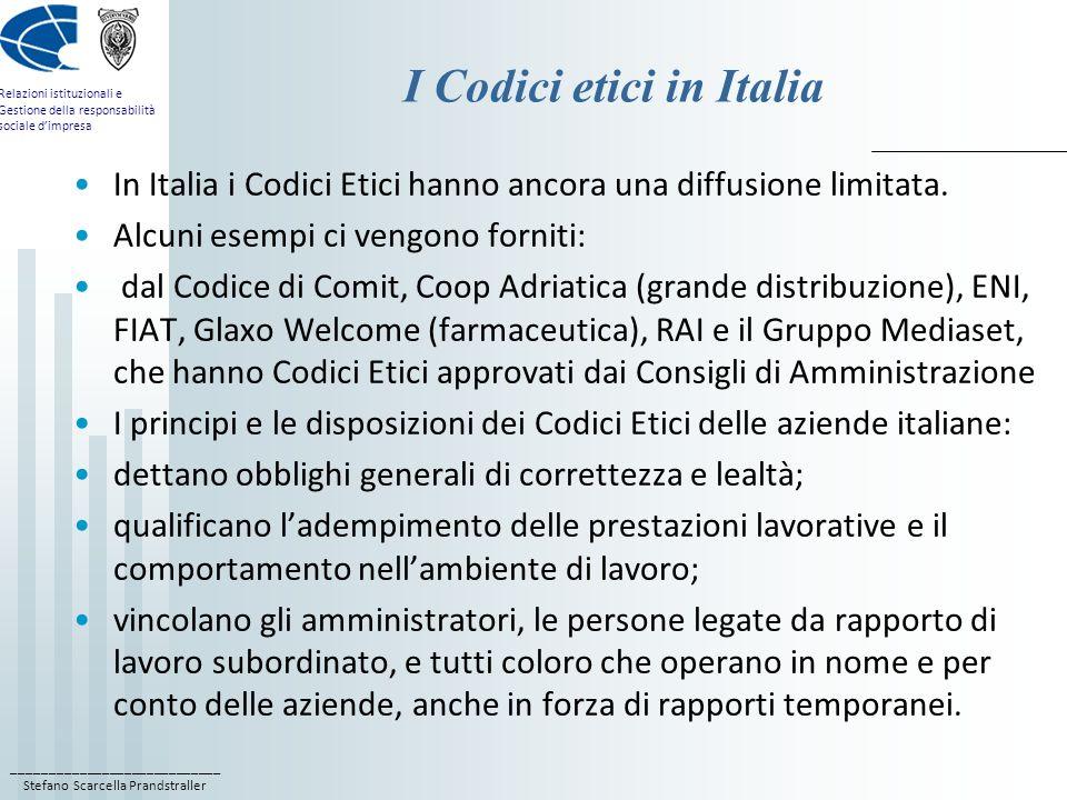 ____________________________ Stefano Scarcella Prandstraller Relazioni istituzionali e Gestione della responsabilità sociale dimpresa I Codici etici i