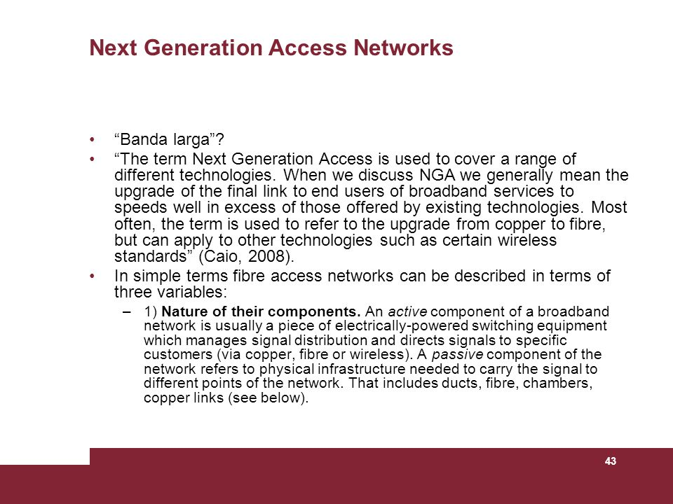 43 Next Generation Access Networks Banda larga.