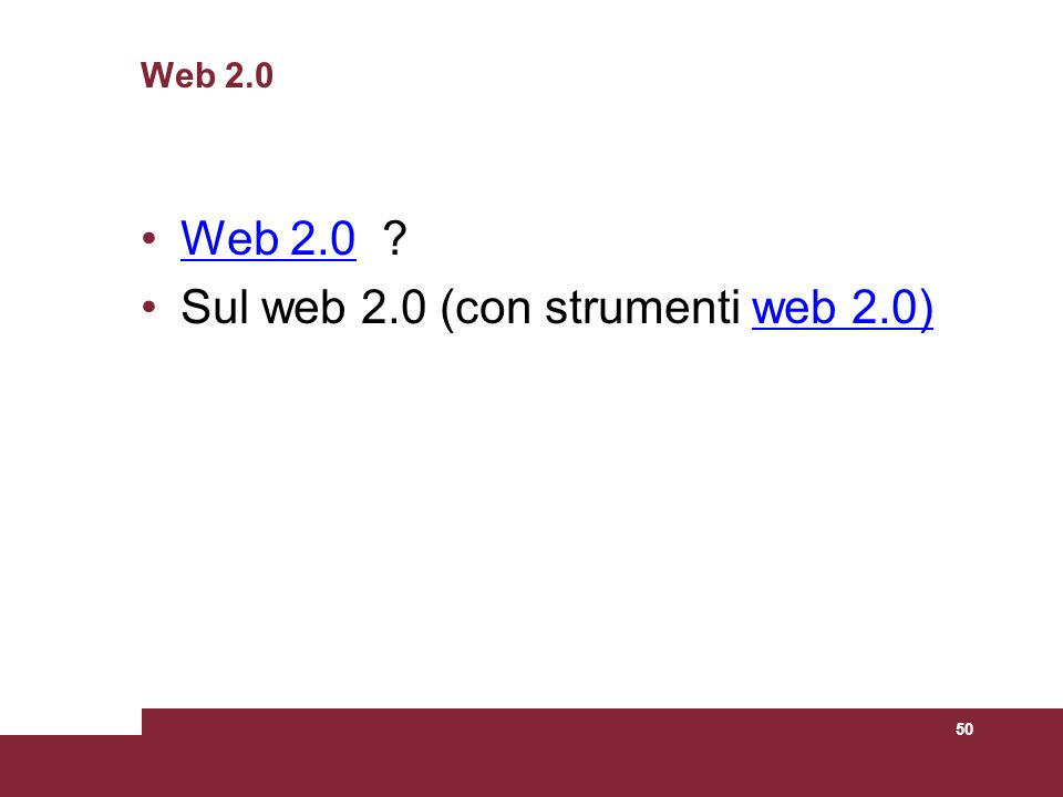 50 Web 2.0 Web 2.0 ?Web 2.0 Sul web 2.0 (con strumenti web 2.0)web 2.0)