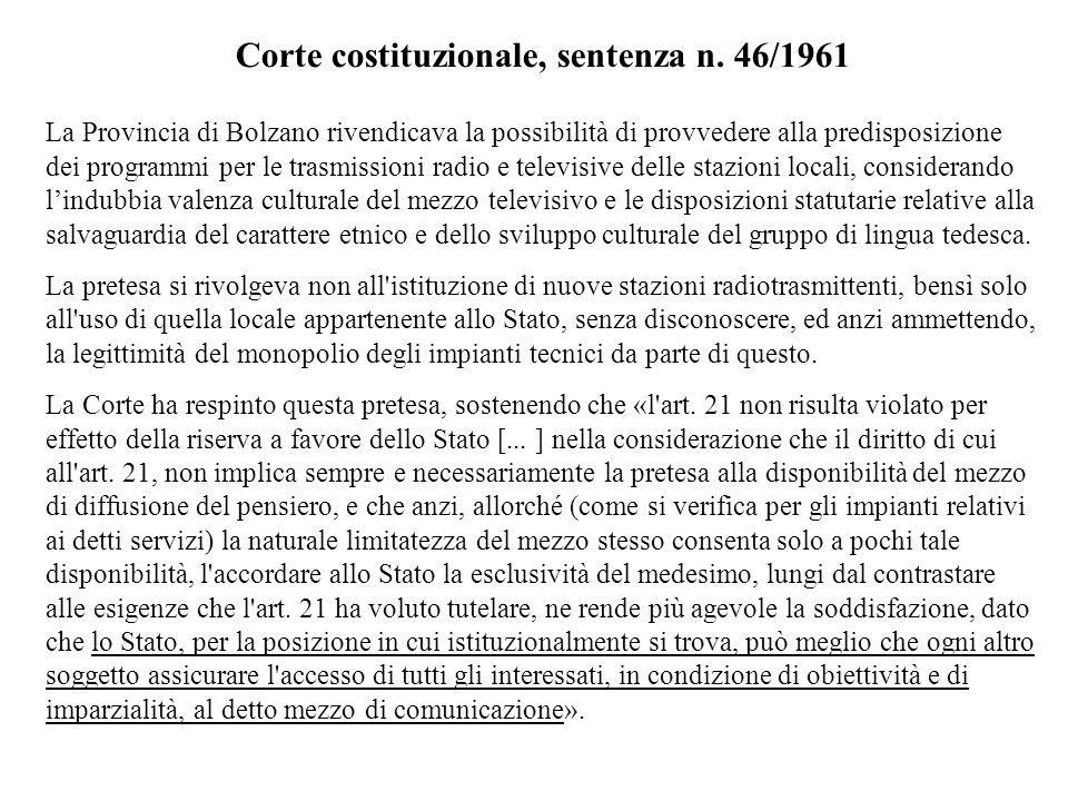 Corte costituzionale, sentenza n. 46/1961 La Provincia di Bolzano rivendicava la possibilità di provvedere alla predisposizione dei programmi per le t