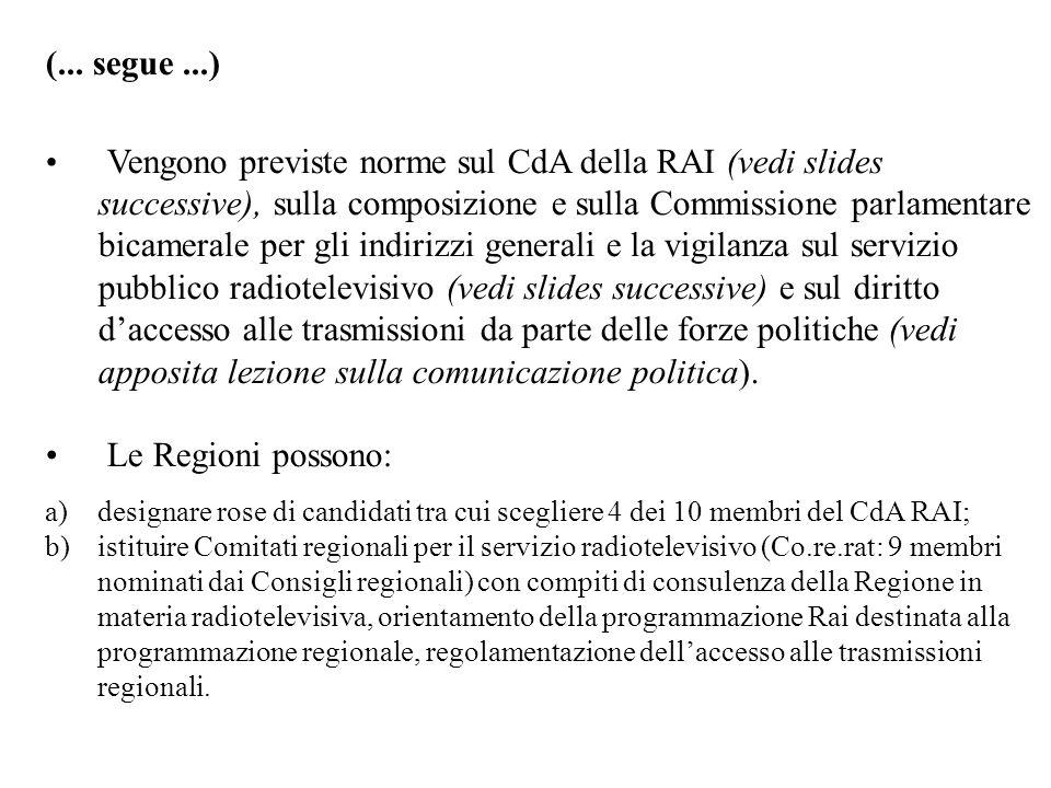 (... segue...) Vengono previste norme sul CdA della RAI (vedi slides successive), sulla composizione e sulla Commissione parlamentare bicamerale per g