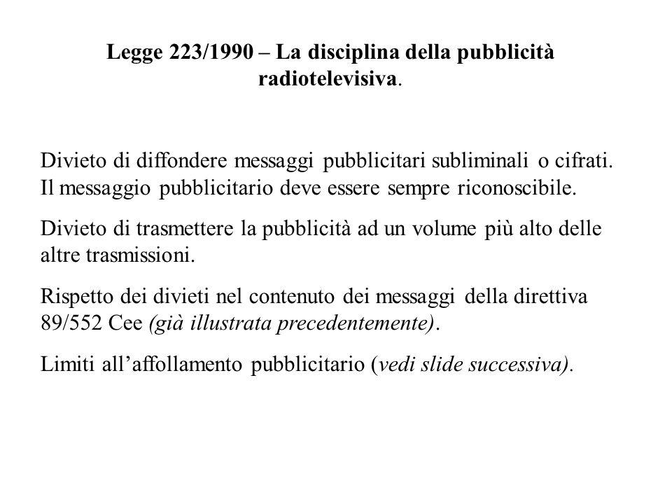 Legge 223/1990 – La disciplina della pubblicità radiotelevisiva. Divieto di diffondere messaggi pubblicitari subliminali o cifrati. Il messaggio pubbl