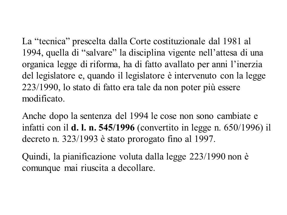 La tecnica prescelta dalla Corte costituzionale dal 1981 al 1994, quella di salvare la disciplina vigente nellattesa di una organica legge di riforma,