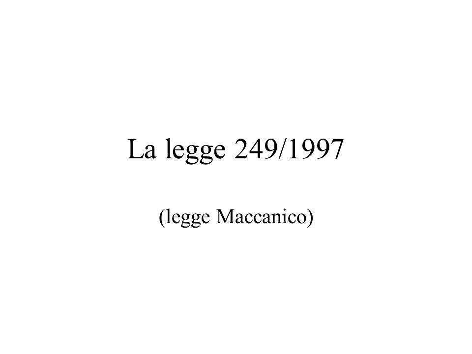 La legge 249/1997 (legge Maccanico)