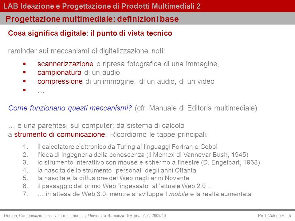 Prof. Valerio Eletti LAB Ideazione e Progettazione di Prodotti Multimediali 2 Design, Comunicazione visiva e multimediale, Università Sapienza di Roma