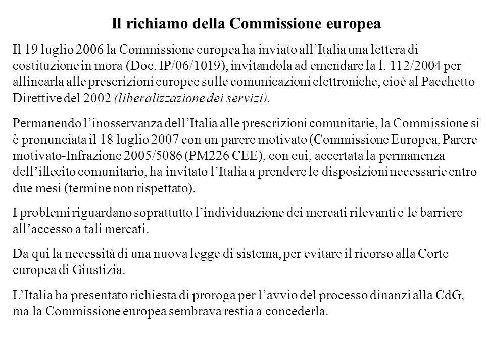 Il richiamo della Commissione europea Il 19 luglio 2006 la Commissione europea ha inviato allItalia una lettera di costituzione in mora (Doc.