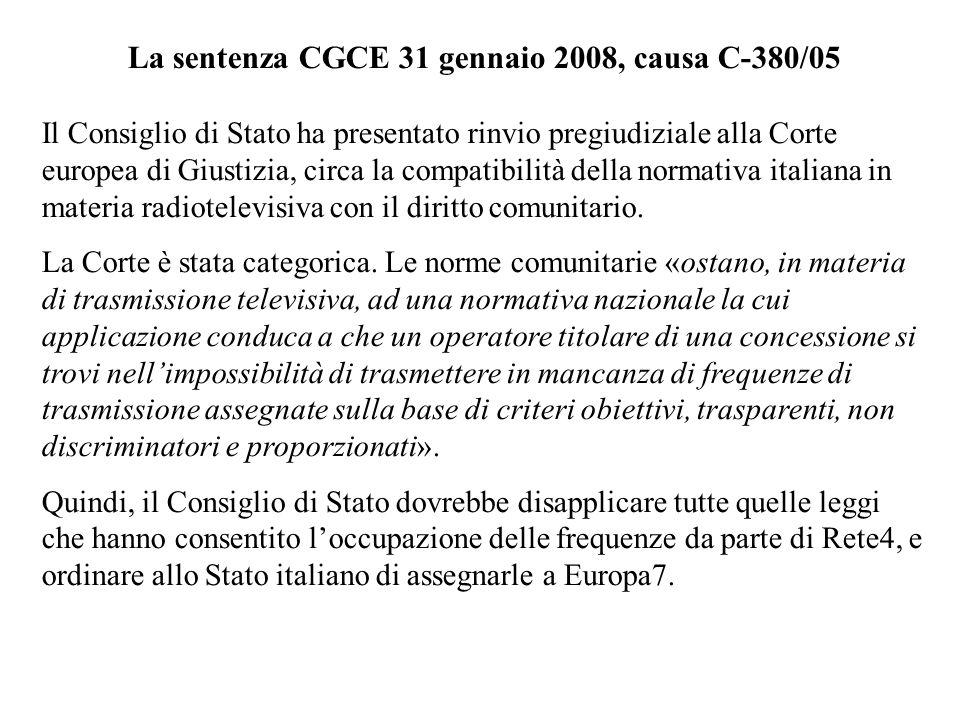 La sentenza CGCE 31 gennaio 2008, causa C-380/05 Il Consiglio di Stato ha presentato rinvio pregiudiziale alla Corte europea di Giustizia, circa la compatibilità della normativa italiana in materia radiotelevisiva con il diritto comunitario.
