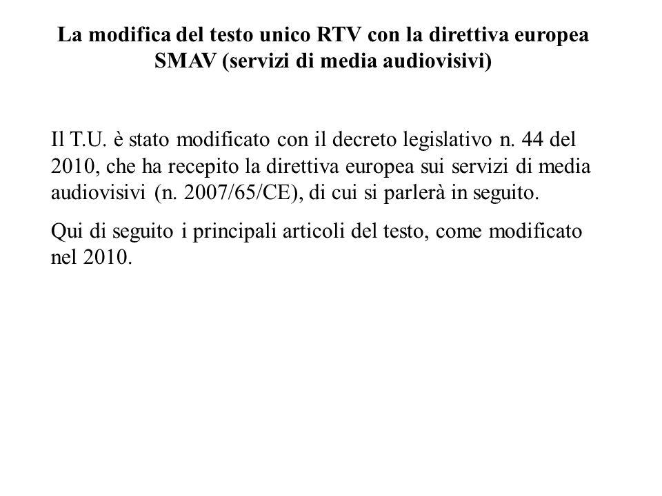 La modifica del testo unico RTV con la direttiva europea SMAV (servizi di media audiovisivi) Il T.U.