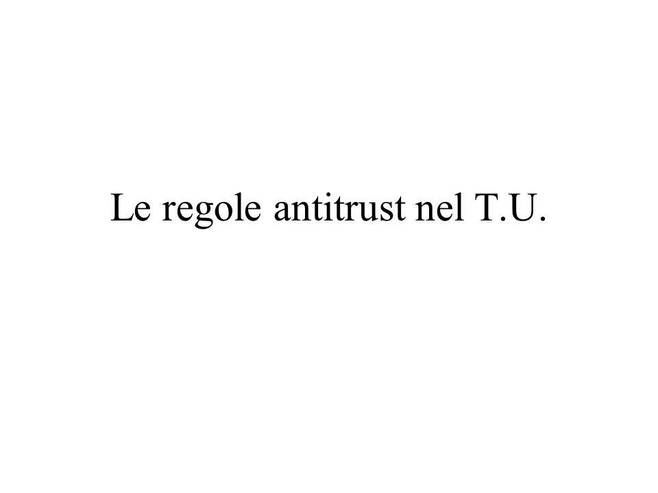 Le regole antitrust nel T.U.