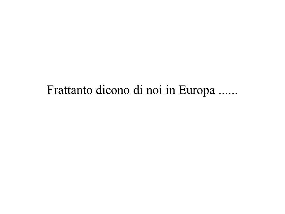 Frattanto dicono di noi in Europa......