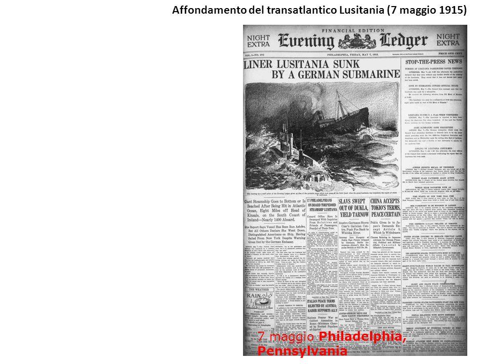 7 maggio Philadelphia, Pennsylvania Affondamento del transatlantico Lusitania (7 maggio 1915)