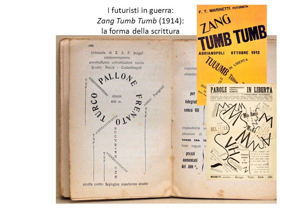 I futuristi in guerra: Zang Tumb Tumb (1914): la forma della scrittura 6