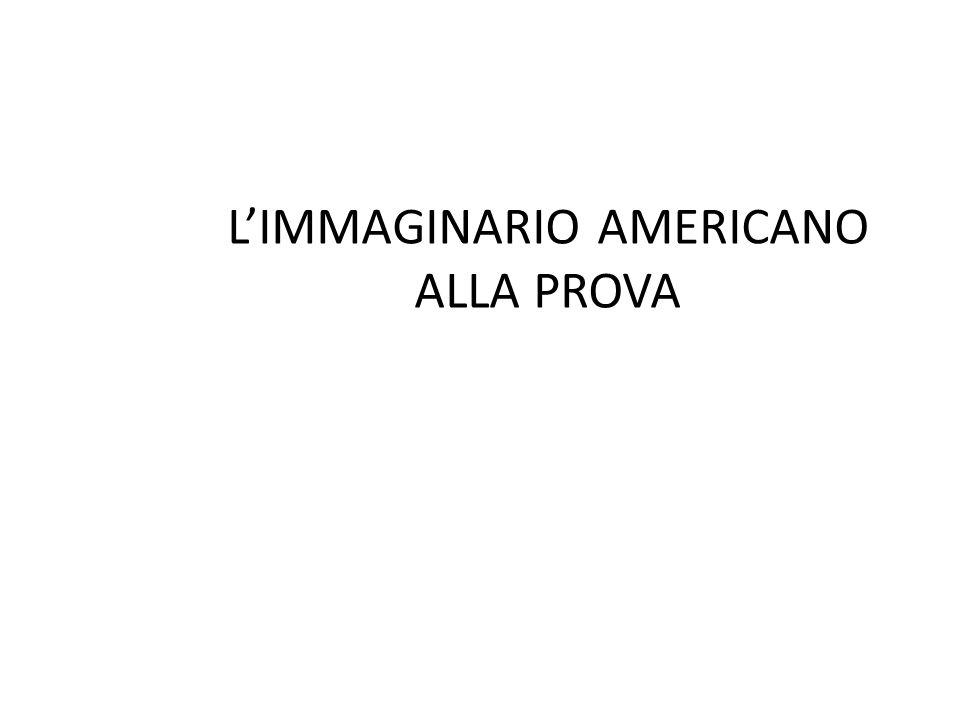 LIMMAGINARIO AMERICANO ALLA PROVA