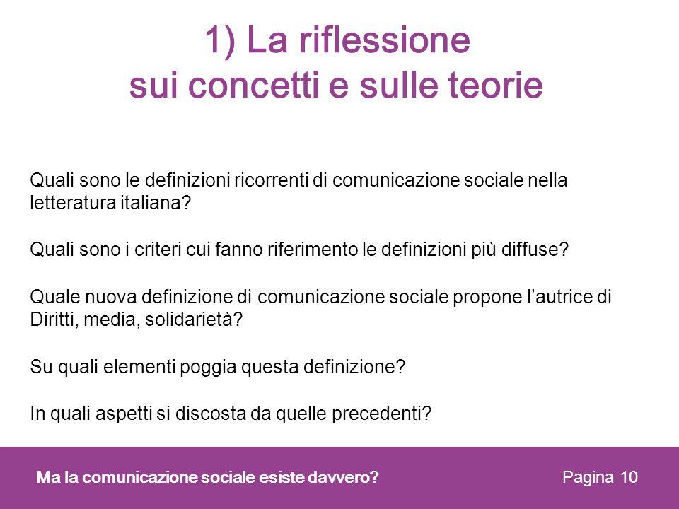 1) La riflessione sui concetti e sulle teorie Quali sono le definizioni ricorrenti di comunicazione sociale nella letteratura italiana? Quali sono i c